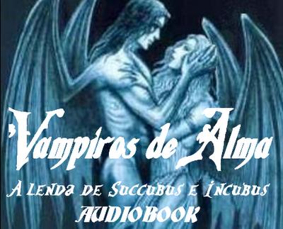 Vampiros de Alma - A Lenda dos Sucubus e Incubus